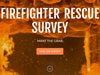 Firefighter Rescue Survey