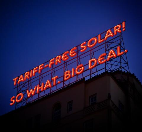 Solar Fred Marketing Tip: Being a Tariff-Free Solar Panel Ain't Enough